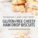 gluten free cheesy ham drop biscuits whisk in wellness pinterest